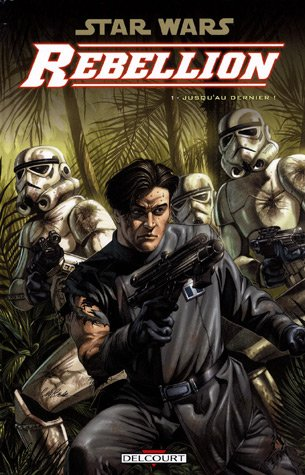 Star Wars - Rébellion T01 - Jusqu'au dernier !