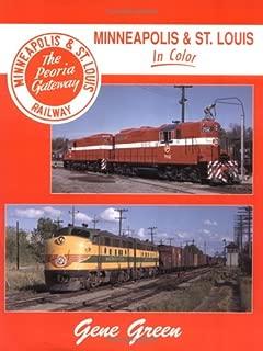 Minneapolis & st Louis in Color: Minneapolis & St. Louis Railway, the Peoria Gateway