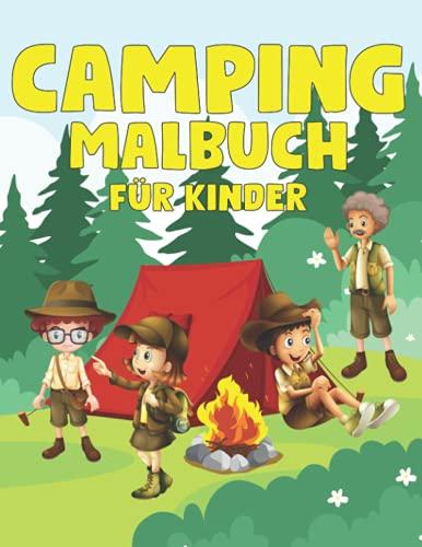 Camping-Malbuch für Kinder: Ein Malbuch der Natur mit Sommerillustrationen von Kindercamping von Bergen, See, Wäldern und atemberaubender Natur
