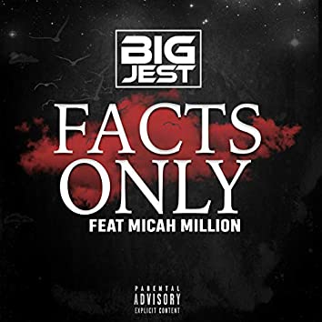 Facts Only (feat. Micah Million)
