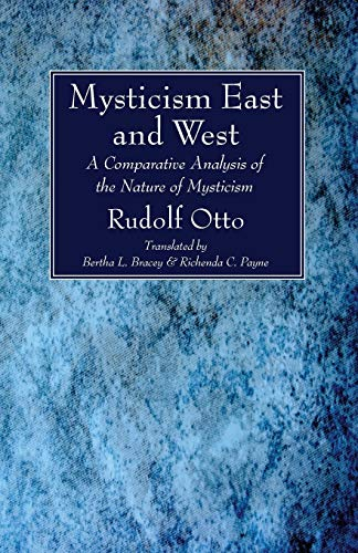 Mysticism East and West: A Comparative Analysis of the Nature of Mysticism