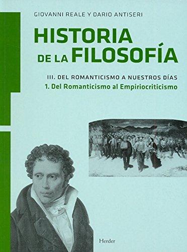 Historia de la filosofía III. Del Romanticismo a nuestros días: 1. Del Romanticismo al Empiriocriticismo