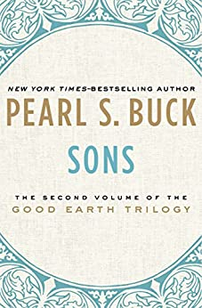 Sons (The Good Earth Trilogy Book 2) by [Pearl S. Buck]