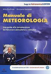 Manuale Di Metereologia Una Guida Alla Comprensione Dei Fenomeni Atmosferici E Climatici