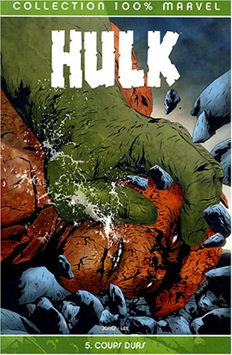 Hulk, Tome 5 : Coups durs