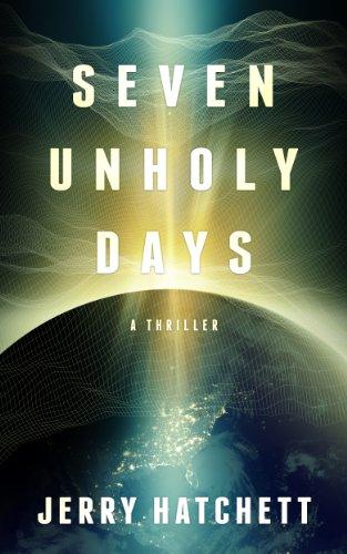 Seven Unholy Days: Matt Decker Book 1 by [Jerry Hatchett]