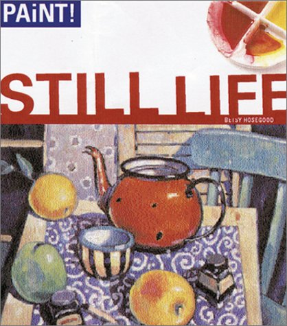 Still Life (Paint! Series)