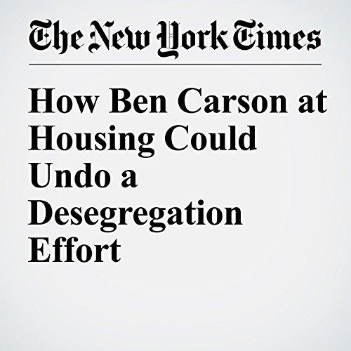 How Ben Carson at Housing Could Undo a Desegregation Effort cover art