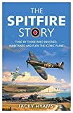 The Spitfire Story: Told By Those Who Designed, Maintained and Flew the Iconic Plane