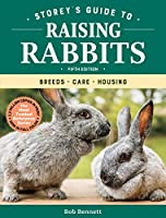 Storey's Guide to Raising Rabbits: Breeds, Care, Housing (Storeys Guide to Raising)