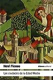 Las ciudades de la Edad Media (El libro de bolsillo - Historia)