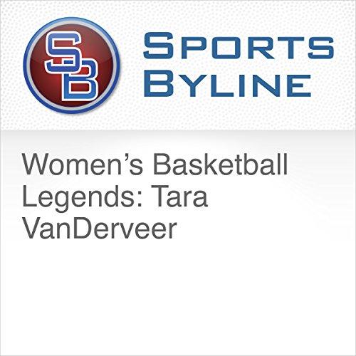 Women's Basketball Legends: Tara VanDerveer cover art