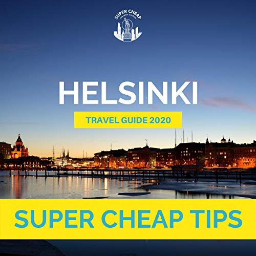 Super Cheap Helsinki Travel Guide 2020 cover art