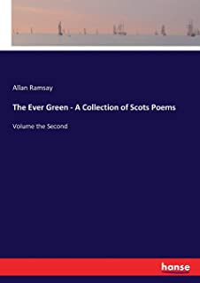 The Ever Green - A Collection of Scots Poems: Volume the Second