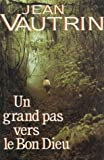 Un grand pas vers le bon Dieu - Roman 500 pages : Reliure cartonnée luxe & jacquette éditeur