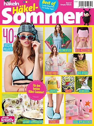 Simply Häkeln - Häkel-Sommer: Best of - Coole Maschen für heiße Tage!
