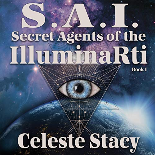 SAI: Secret Agents of the IlluminaRti, Book 1 Audiobook By Celeste Stacy cover art