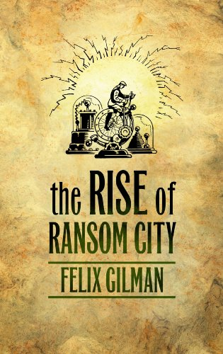 The Rise of Ransom City (English Edition) eBook: Gilman, Felix ...