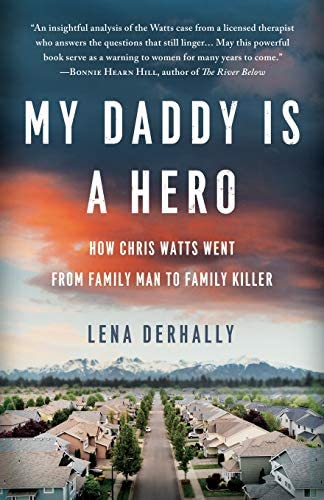 My Daddy is a Hero How Chris Watts Went from Family Man to Family Killer product image