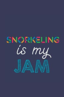 Snorkeling Is My Jam: A 6x9 Inch Softcover Diary Notebook With 110 Blank Lined Pages. Funny Multicolored Snorkeling Journa...