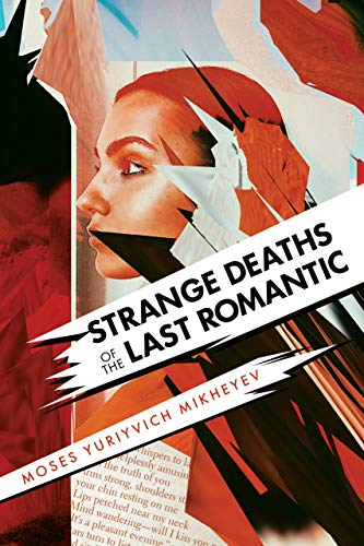 Strange Deaths Of The Last Romantic by Moses Yuriyvich Mikheyev ebook deal