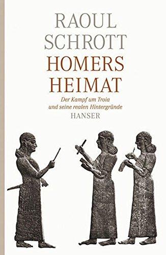 Homers Heimat: Der Kampf um Troia und seine realen Hintergründe