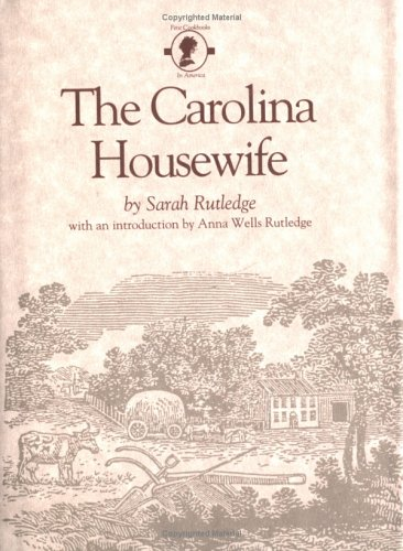 The Carolina Housewife (First Cookbooks of America)