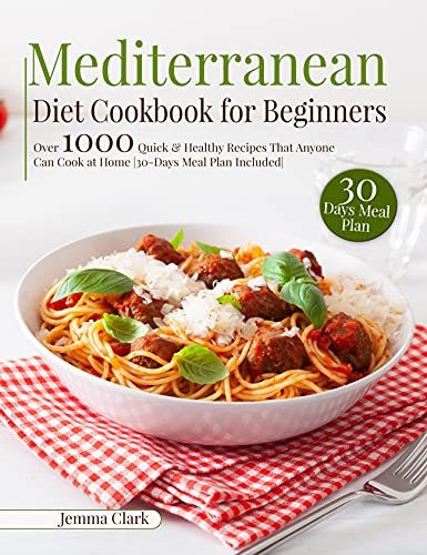 Mediterranean Diet Cookbook for Beginners: Over...