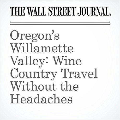Oregon's Willamette Valley: Wine Country Travel Without the Headaches audiobook cover art