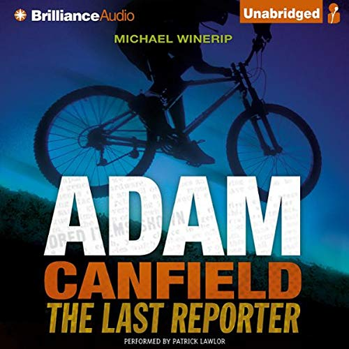 Adam Canfield     the Last Reporter: The Slash, Book 3              By:                                                                                                                                 Michael Winerip                               Narrated by:                                                                                                                                 Patrick Lawlor                      Length: 7 hrs and 47 mins     6 ratings     Overall 4.7