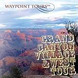 Grand Canyon Village & West Waypoint Tour