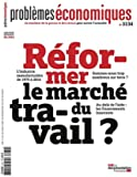 Problèmes économiques, n° 3134 - Réformer le marché du travail ?