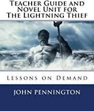Teacher Guide and Novel Unit for The Lightning Thief: Lessons on Demand