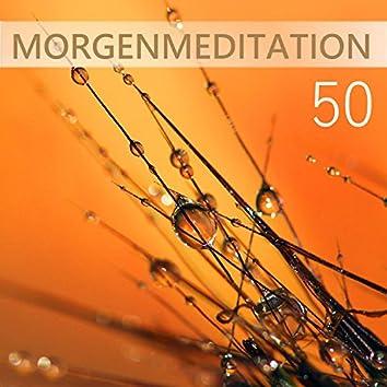 50 Morgenmeditation: Musik für Autogenes Training und Energie schöpfen, Stress Abbauen mit New Age Musik, Naturgeräusche, Geräusche der Vögel zum Meditieren, Yoga & Tiefenentspannung