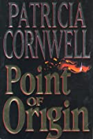 Point of Origin (A Scarpetta Novel)