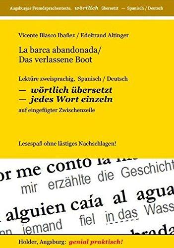 La barca abandonada / Das verlassene Boot: Lektüre zweisprachig, Spanisch / Deutsch -- WÖRTLICH ÜBERSETZT -- jedes Wort einzeln -- auf eingefügter ... Fremdsprachentexte -- WÖRTLICH ÜBERSETZT --)