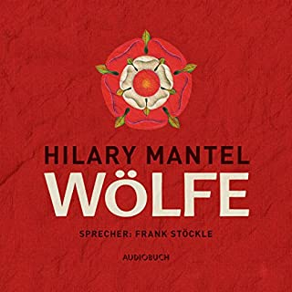 Wölfe     Thomas Cromwell 1              Autor:                                                                                                                                 Hilary Mantel                               Sprecher:                                                                                                                                 Frank Stöckle                      Spieldauer: 25 Std. und 10 Min.     253 Bewertungen     Gesamt 3,7