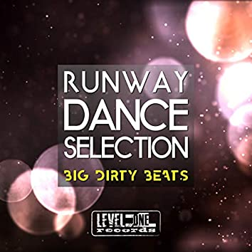 Runway Dance Selection (Big Dirty Beats)