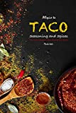 Allspice to Taco Seasoning and Spices: Flavourful Recipes from Around the World (English Edition)