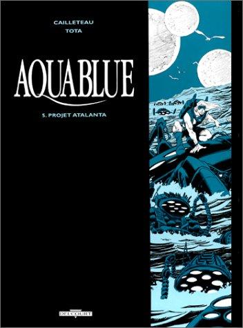 Aquablue, tome 5 : Projet Atalanta, édition de luxe