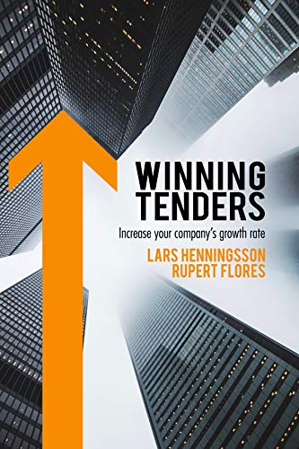 Winning Tenders: Increase your company s growth rate (English Edition)