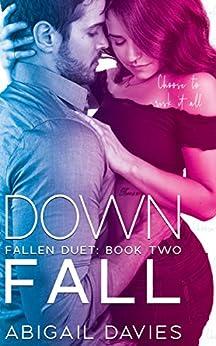 Down Fall: (Brody & Lola: Easton Family Saga) (Fallen Duet Book 2) by [Abigail Davies]