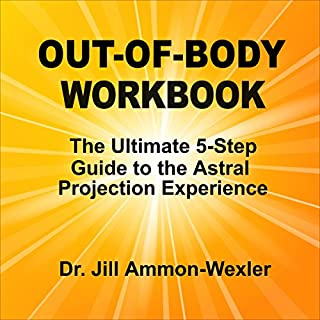 Out-of-Body Workbook: The Ultimate 5-Step Guide to Astral Project Experiences                   By:                                                                                                                                 Jill Ammon-Wexler                               Narrated by:                                                                                                                                 Arika Rapson                      Length: 2 hrs and 7 mins     Not rated yet     Overall 0.0