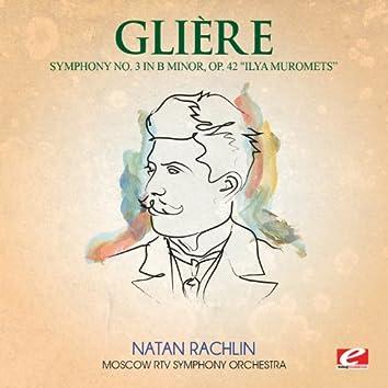"Glière: Symphony No. 3 in B Minor, Op. 42 ""Ilya Muromets"" (Digitally Remastered)"