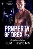 Property of Drex #2 (Death Chasers MC series, Band 2)