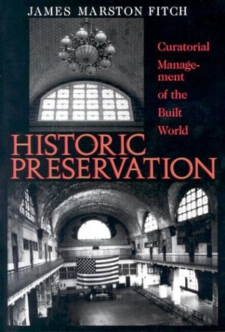 Compare Textbook Prices for Historic Preservation: Curatorial Management of the Built World  ISBN 9780813912721 by Fitch, James Marston