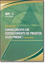 Um Guia Do Conhecimento Em Gerenciamento De Projetos (guia PMBOK): (Brazillian Portuguese Version of: a Guide to the Proje...