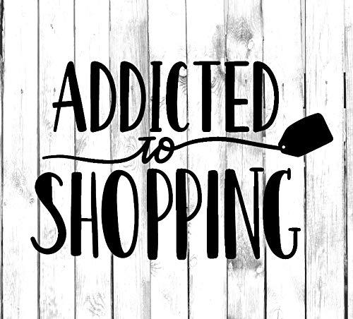 43LenaJon Calcomanía de vinilo con texto en inglés 'Addicted to Shop'