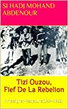 Tizi Ouzou le Fief De La Rebelion: Immassighen-Redjaouna(1954-1962) (guerre d'Algerie) (French...