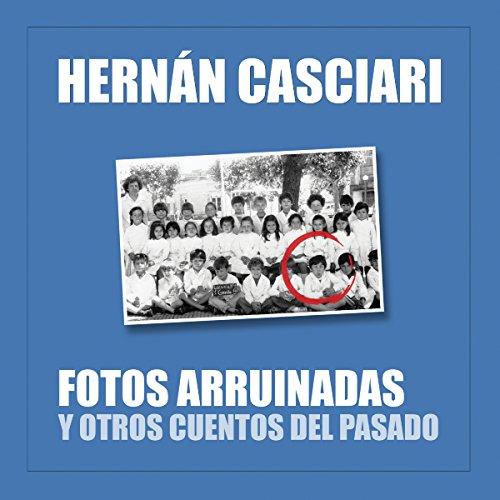 Fotos Arruinadas y Otros Cuentos del Pasado audiobook cover art